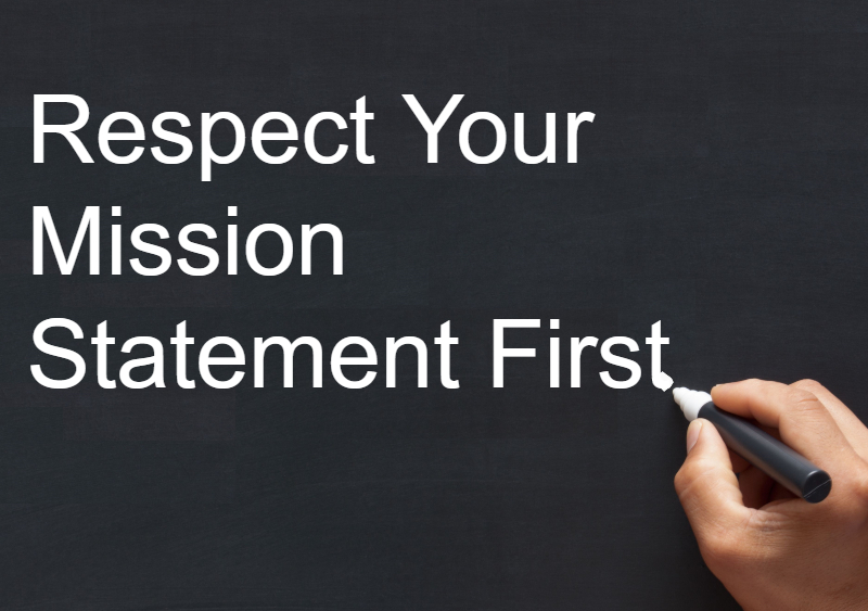 Respect Your Mission Statement First