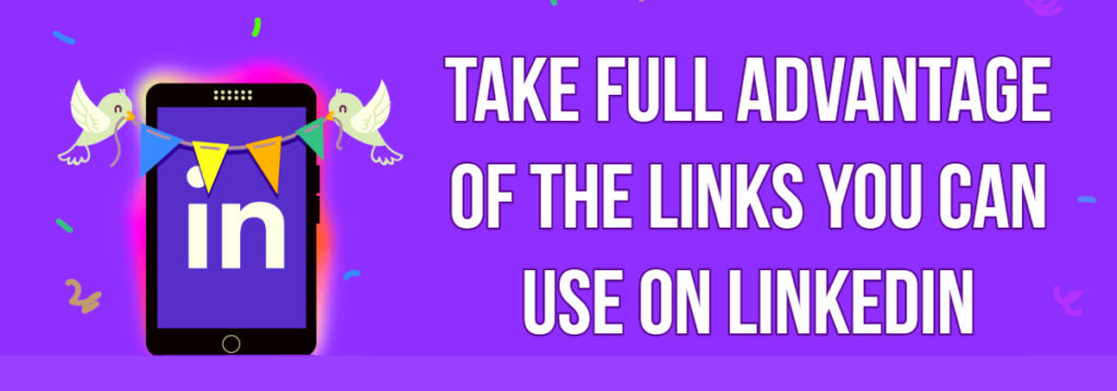 Take Full Advantage Of The Links You Can Use On LinkedIn