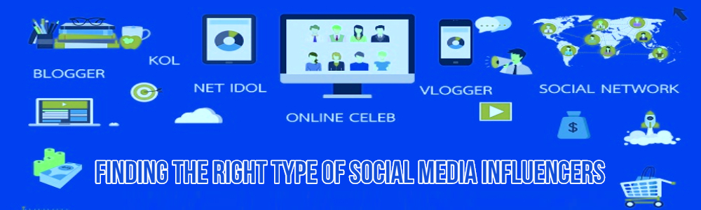 Finding The Right Type Of Social Media Influencers