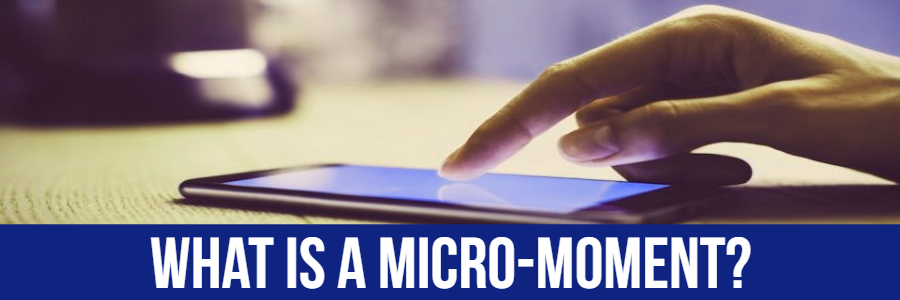 What Is A Micro-Moment