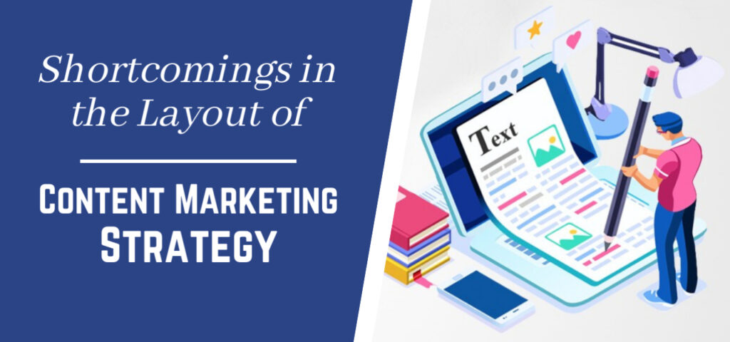 Shortcomings in the Layout of Content Marketing strategy: